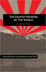 The Eighth Wonder of the World, by Jordan Plevneš, Plamen Press, 2020, 158 pages, ISBN 978-0996072267